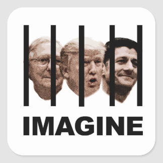 Imagine Trump, McConnell and Ryan Behind Bars Square Sticker