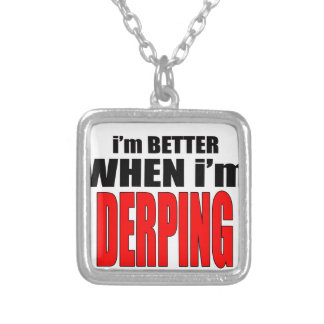 imbetterwhenimderping better derping dancing joke silver plated necklace