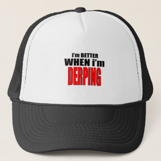 imbetterwhenimderping better derping dancing joke trucker hat