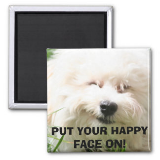 IMG_0011,Bichon Frise: PUT YOUR HAPPY FACE ON! Square Magnet