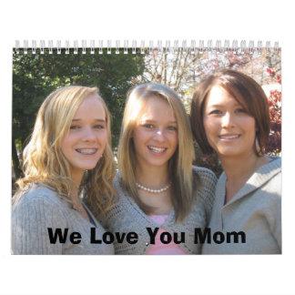 IMG_0262, We Love You Mom Wall Calendars