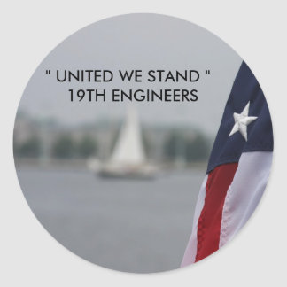"IMG_0463, "" UNITED WE STAND ""  19TH ENGINEERS CLASSIC ROUND STICKER"