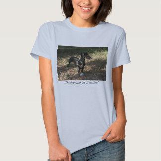 IMG_1416, Dachshunds do it better! T-shirt