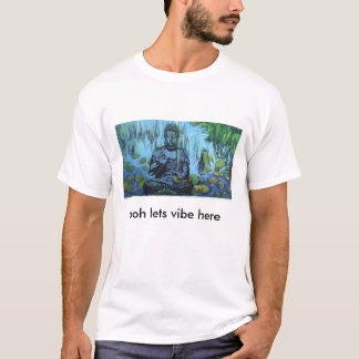 IMGA0095, ooh lets vibe here T-Shirt
