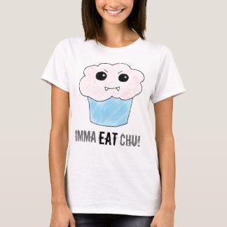 Imma Eat Chu! T-Shirt