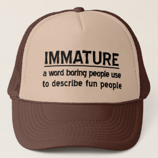 Immature Trucker Hat