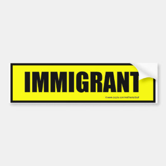 IMMIGRANT bumper sticker - YELLOW