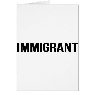 Immigrant - US USA America Resist Support Protest Card