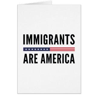 Immigrants Are America Card