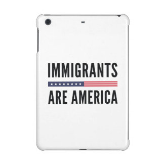Immigrants Are America iPad Mini Retina Case