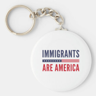 Immigrants Are America Keychain
