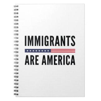 Immigrants Are America Notebooks