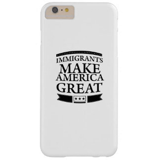 immigrants make america great barely there iPhone 6 plus case