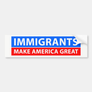 Immigrants Make America Great Bumper Sticker