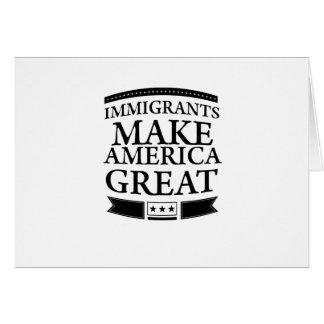 immigrants make america great card