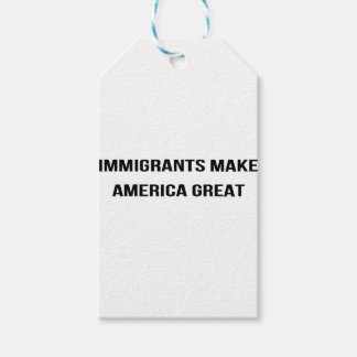 Immigrants Make America Great - Resist USA Protest Gift Tags