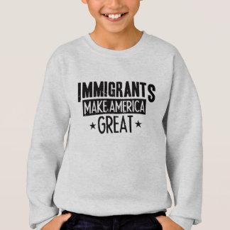 Immigrants Make America Great Sweatshirt