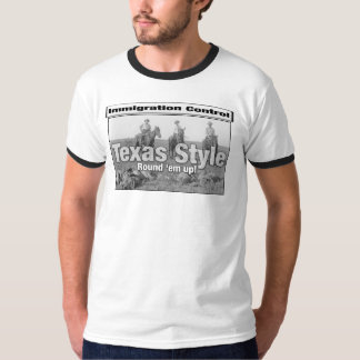 Immigration Control Texas Style T-Shirt