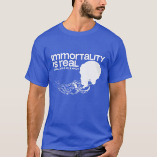 """Immortality"" T-Shirt"