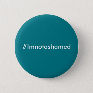 #imnotashamed support badge 2 inch round button
