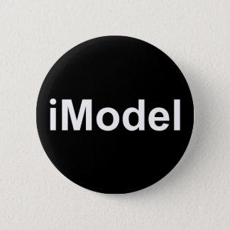 iModel not iPhone or iPad fun witty humorous Badge 2 Inch Round Button