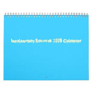 Impalamoney Records 2008 Calendar