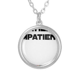 IMPATIENT PATIENT - Word games - François City Silver Plated Necklace