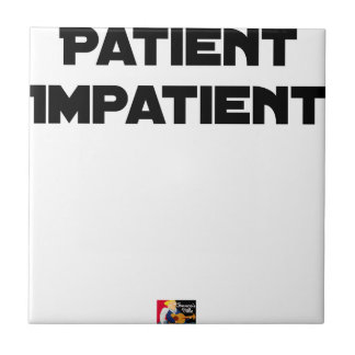 IMPATIENT PATIENT - Word games - François City Tile