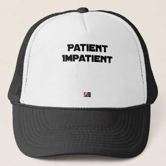 IMPATIENT PATIENT - Word games - François City Trucker Hat