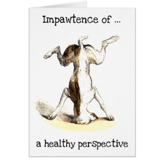 Impawtance of a healthy perspective greeting card