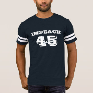 """Impeach 45"" Anti-Trump T-Shirt"
