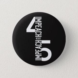 IMPEACH #45 RESIST 2 INCH ROUND BUTTON