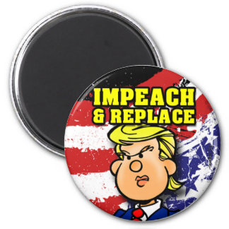 Impeach and Replace Magnet