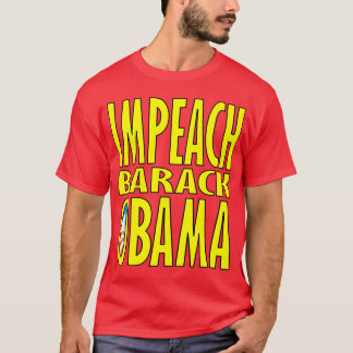 IMPEACH BARACK OBAMA T-Shirt