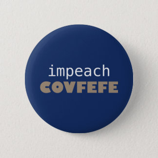 Impeach covfefe 2 inch round button