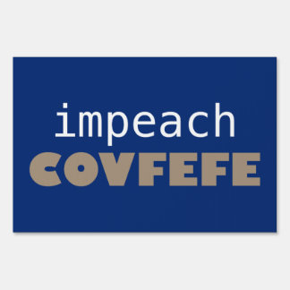 Impeach covfefe sign