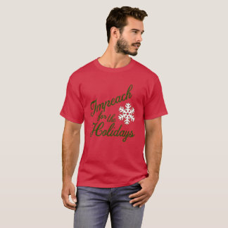 Impeach for the Holidays T-Shirt