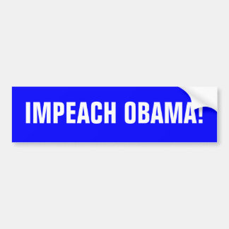 IMPEACH OBAMA! BUMPER STICKER