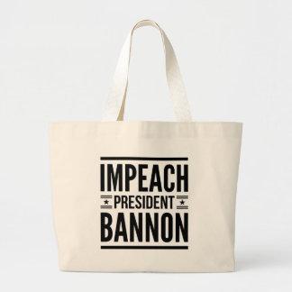 "Impeach ""President"" Steve Bannon Large Tote Bag"