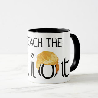 Impeach the Idiot Anti Trump Coffee Mug