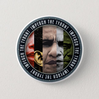 Impeach The Tyrant 2 Inch Round Button
