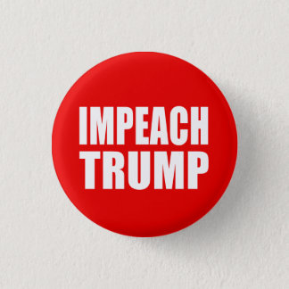 """IMPEACH TRUMP"" 1 INCH ROUND BUTTON"