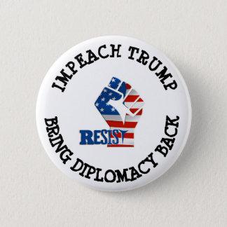 IMPEACH TRUMP BRING DIPLOMACY BACK BUTTON