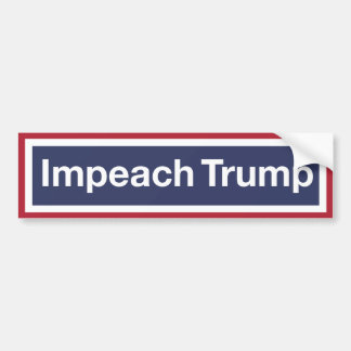 Impeach Trump! Bumper Sticker