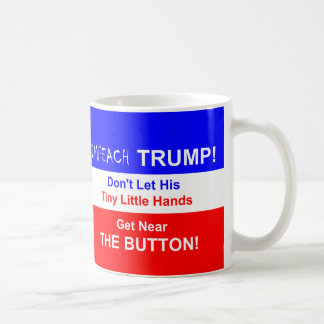 Impeach Trump!  Coffee Mug