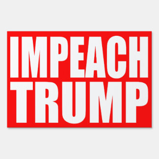 """IMPEACH TRUMP"" (double-sided) Sign"