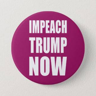 Impeach Trump Now 3 Inch Round Button