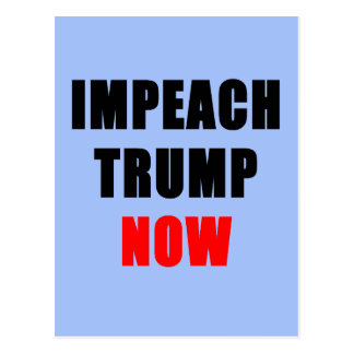 IMPEACH TRUMP NOW Postcards