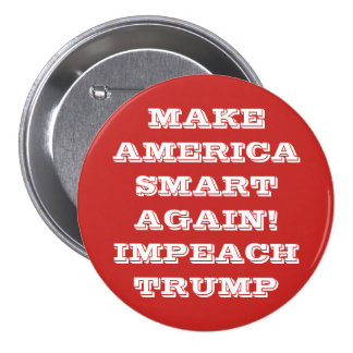 IMPEACH TRUMP Protest Pinback Button