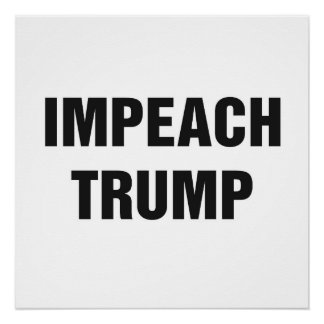 IMPEACH TRUMP Protest Sign Perfect Poster